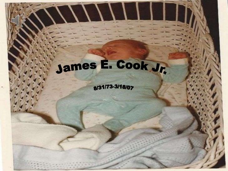 James E Cook Jr.   8/31/73- 3/18/07