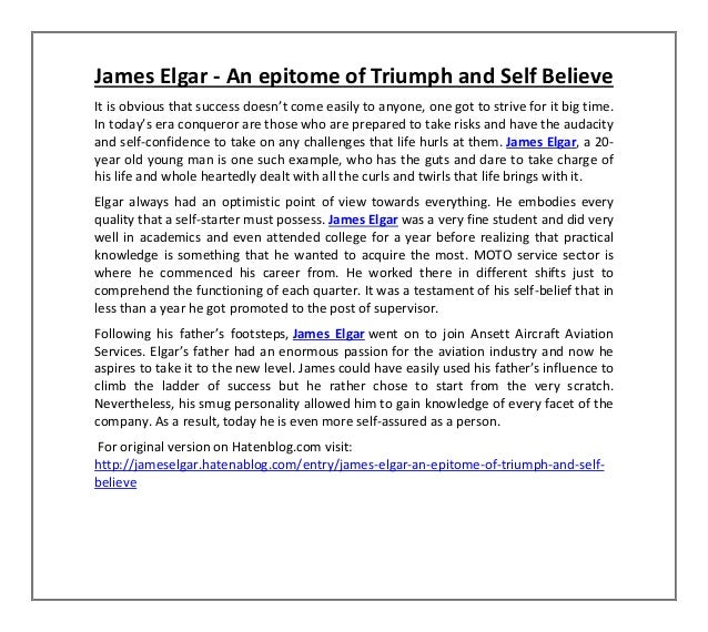 James Elgar - An epitome of Triumph and Self Believe It is o ious that su ess does 't o e easily to a yo e, o e got to st ...