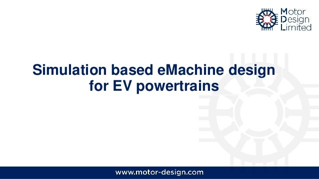 Simulation based eMachine design for EV powertrains
