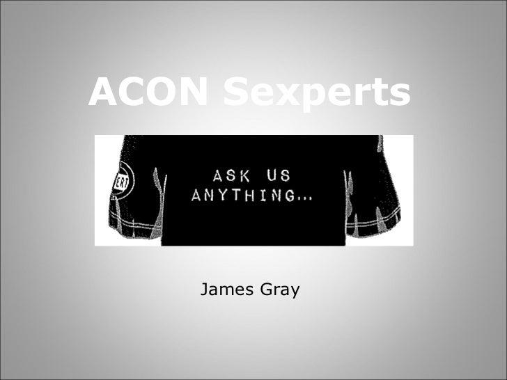 ACON Sexperts    James Gray