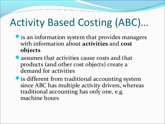 abc systems are always more accurate than traditional costing systems T he overall benefits of activity-based costing jupiter, inc, that switches from a traditional plantwide overhead allocation system to an abc system such departmental systems are more accurate than plantwide systems but less accurate than abc systems.