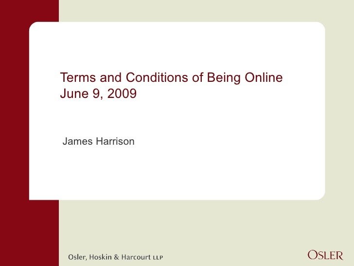 Terms and Conditions of Being Online June 9, 2009 James Harrison