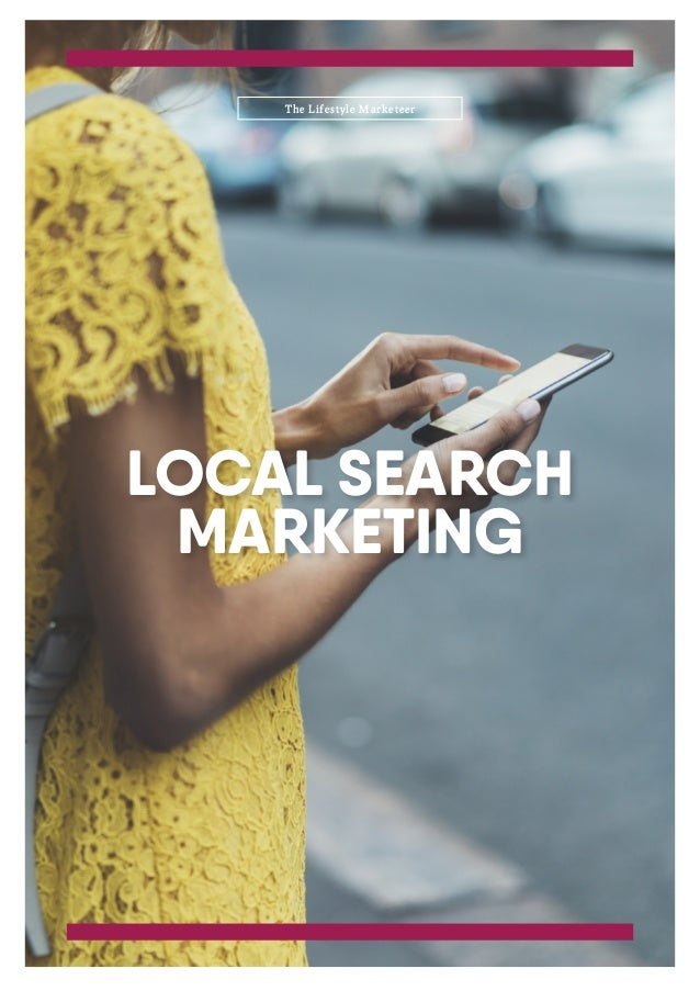 LOCAL SEARCH MARKETING The Lifestyle Marketeer