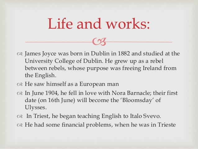 """james joyce's biography and work James joyce's biographer gets """"joyce's work is shot through about why a biographer would want to tackle joyce at all james joyce: a biography."""