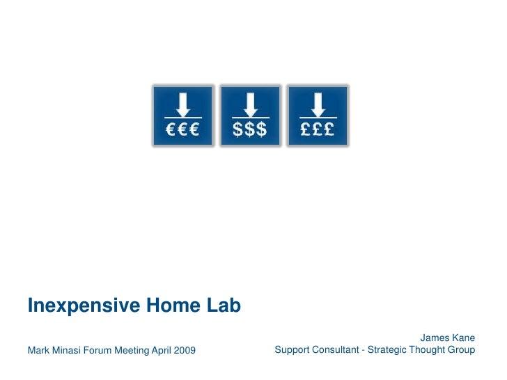 Inexpensive Home Lab                                                                         James Kane Mark Minasi Forum ...