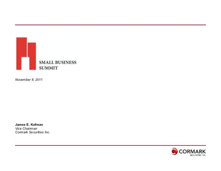 November 8, 2011 James E. Kofman Vice Chairman Cormark Securities Inc.