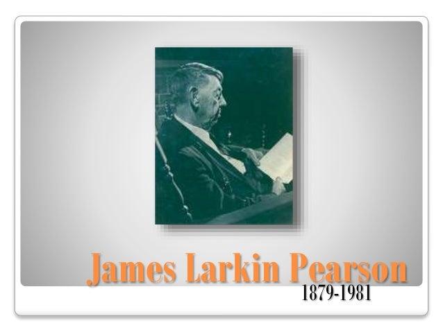 James Larkin Pearson1879-1981