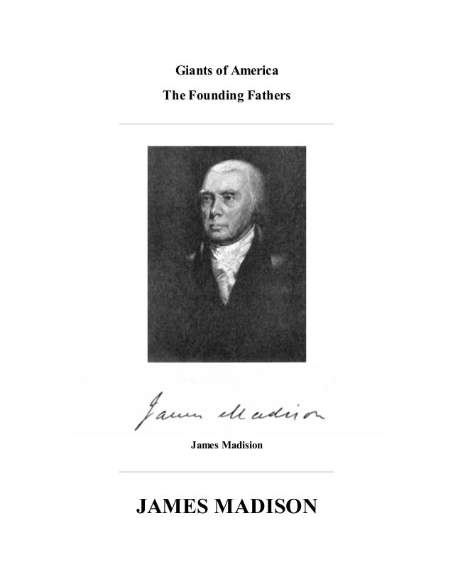 Giants of America The Founding Fathers  James Madision  JAMES MADISON
