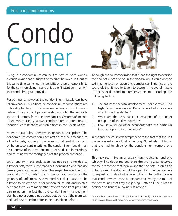 Pets and condominiumsCondoCornerLiving in a condominium can be the best of both worlds:                Although the court ...