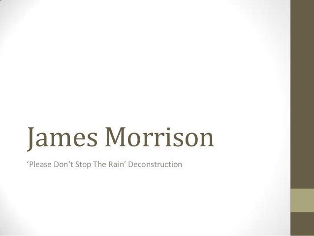 James Morrison 'Please Don't Stop The Rain' Deconstruction