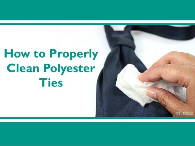 How to Properly Clean Up Polyester Ties