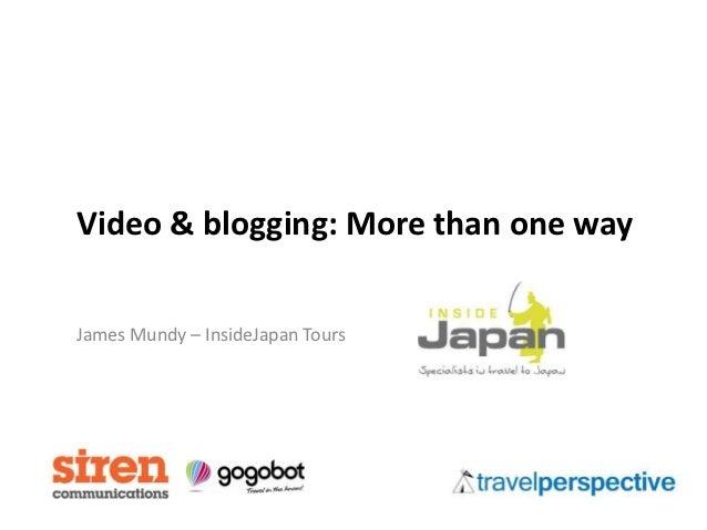 Video & blogging: More than one wayJames Mundy – InsideJapan Tours