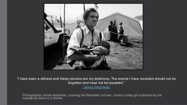 James Nachtwey - American photojournalist and war photographer