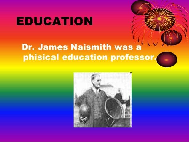 how did james naismith change the world