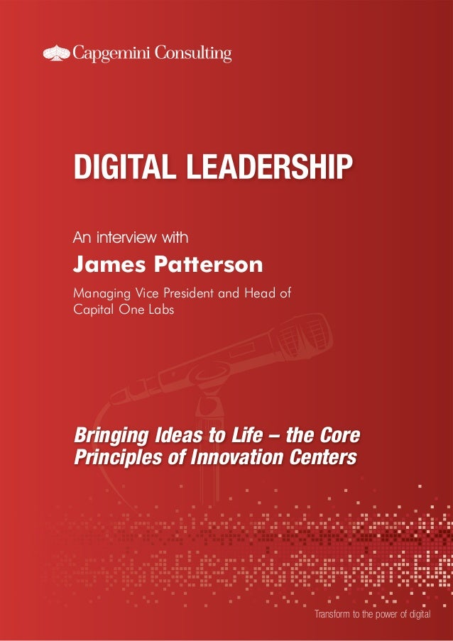 An interview with Transform to the power of digital James Patterson Managing Vice President and Head of Capital One Labs B...