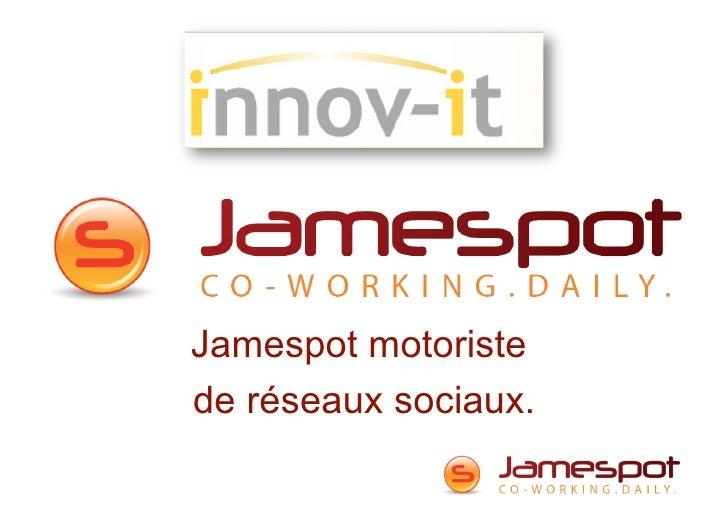 Jamespot motoristede réseaux sociaux.