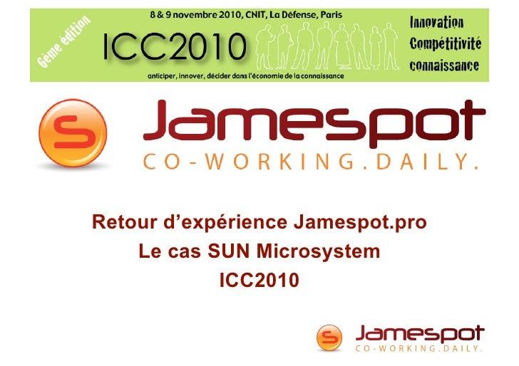 Retour d'expérience Jamespot.pro    Le cas SUN Microsystem            ICC2010