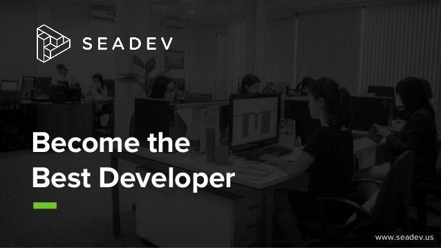 Become the Best Developer www.seadev.us