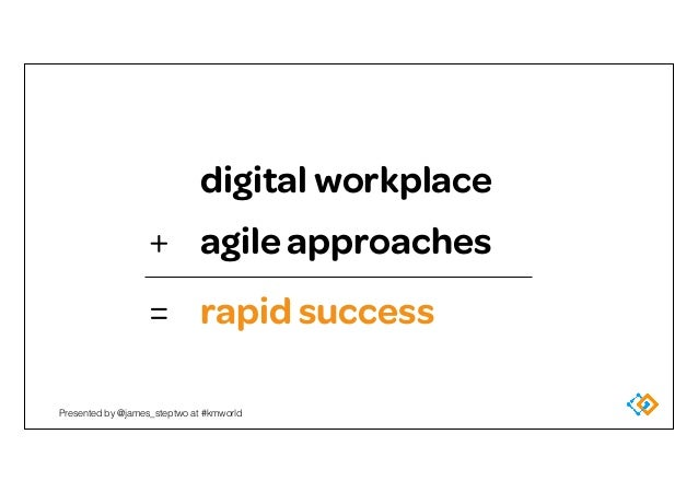 Taking an agile approach to the digital workplace