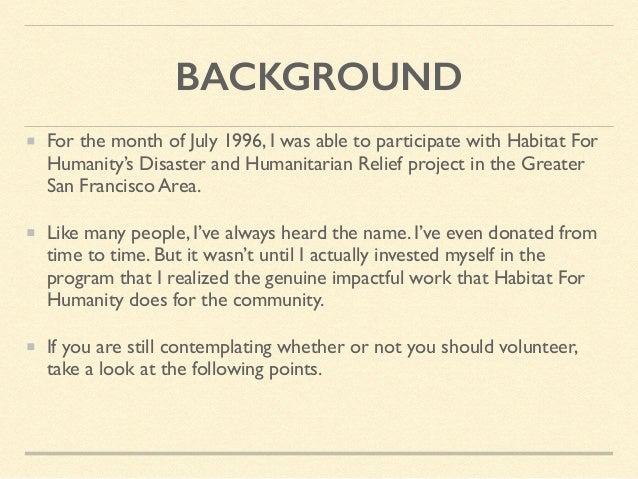 BACKGROUND For the month of July 1996, I was able to participate with Habitat For Humanity's Disaster and Humanitarian Rel...
