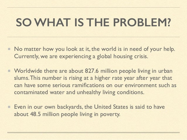 SO WHAT IS THE PROBLEM? No matter how you look at it, the world is in need of your help. Currently, we are experiencing a ...