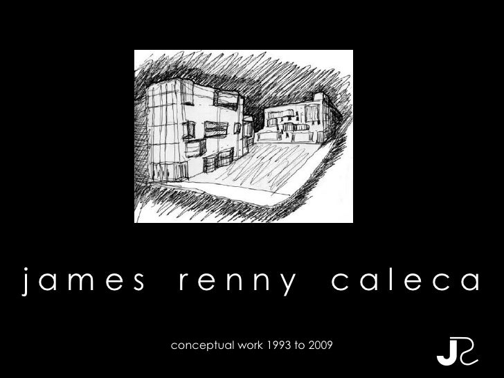 james    renny                     caleca         conceptual work 1993 to 2009