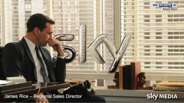Mad Men<br />James Rice – Regional Sales Director<br />