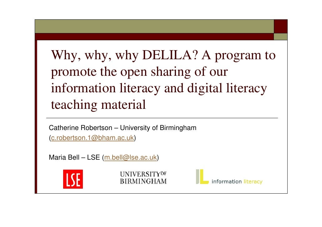 Why, why, why DELILA? A program topromote the open sharing of ourinformation literacy and digital literacyteaching materia...