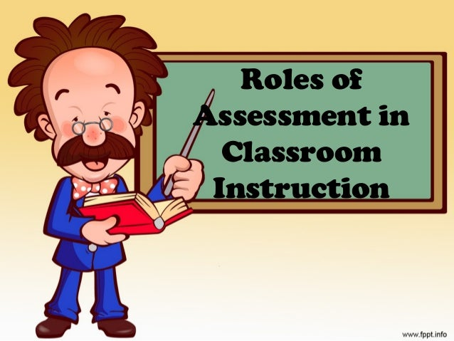 Roles of Assessment in Classroom Instruction