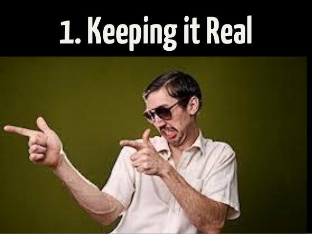 1.KeepingitReal