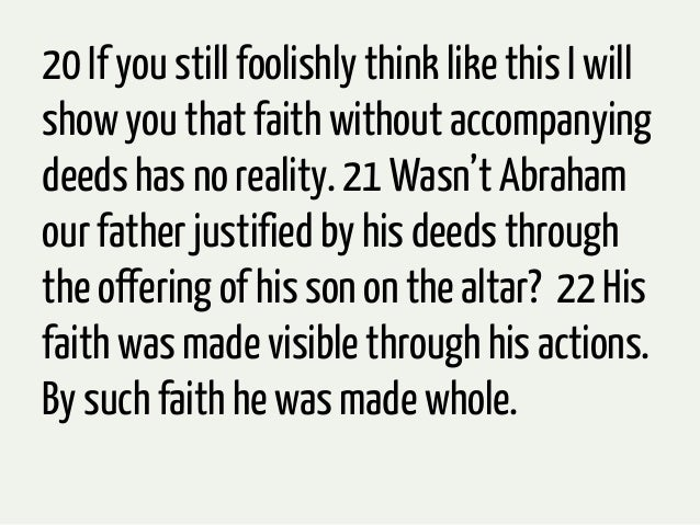 """23 The Scripture was fulfilled thatsaid, """"Abraham believed God and itwas accounted to him asrighteousness."""" He was called ..."""
