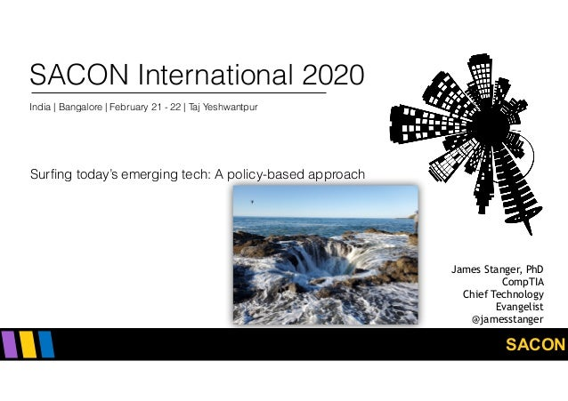 SACON SACON International 2020 India | Bangalore | February 21 - 22 | Taj Yeshwantpur Surfing today's emerging tech: A pol...