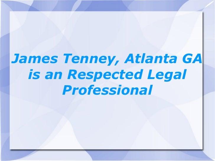 James Tenney, Atlanta GA  is an Respected Legal       Professional