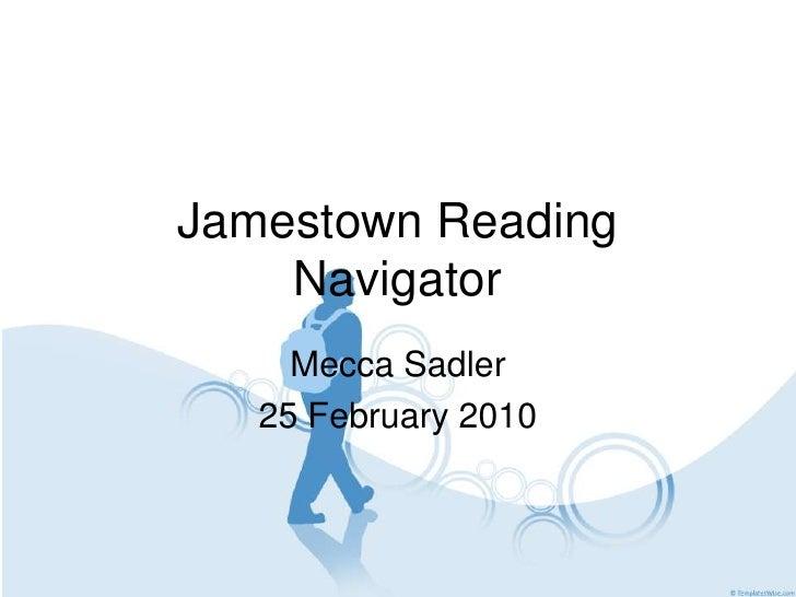 Jamestown Reading     Navigator      Mecca Sadler    25 February 2010