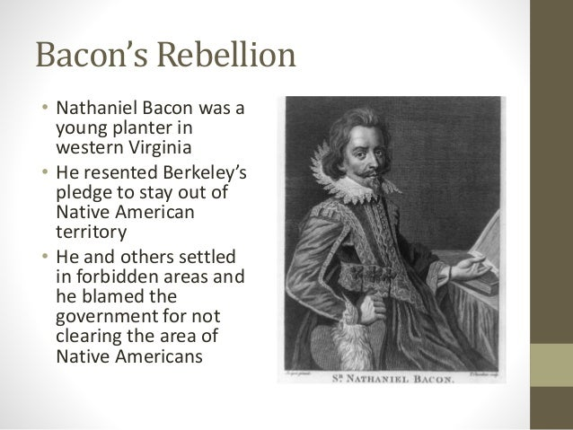 the long term causes of the bacon rebellion The whiskey rebellion was triggered by a tax imposed on distilled liquors in 1791, which farmers in western pennsylvania believed was unfair it.