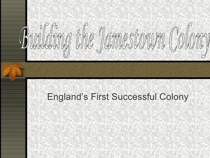 England's First Successful Colony Building the Jamestown Colony