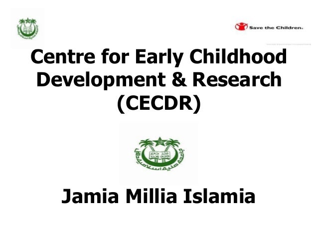 Centre for Early Childhood Development & Research (CECDR) Jamia Millia Islamia