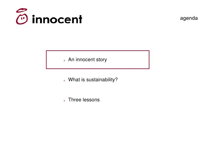 agenda     o   An innocent story    o   What is sustainability?    o   Three lessons