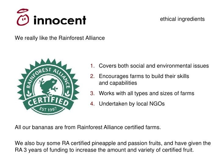 ethical ingredients   We really like the Rainforest Alliance                                    1. Covers both social and ...