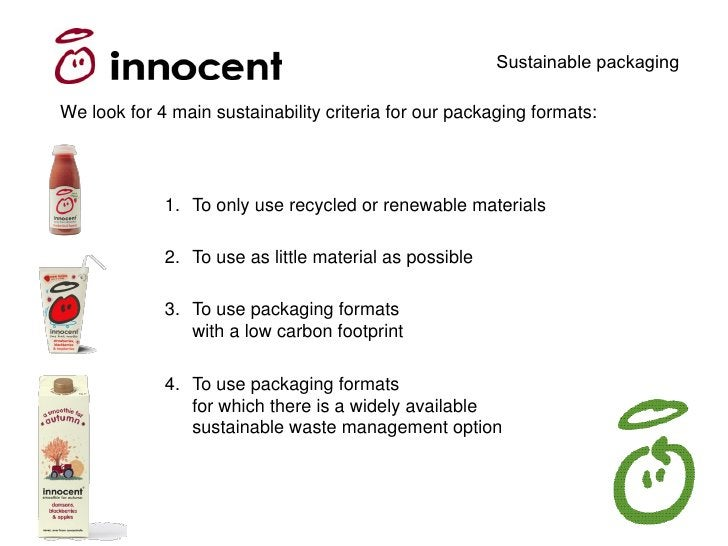 Sustainable packaging  We look for 4 main sustainability criteria for our packaging formats:                  1. To only u...
