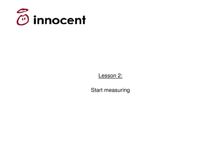 Lesson 2:  Start measuring