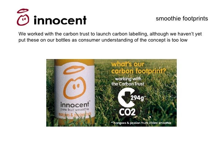 smoothie footprints  We worked with the carbon trust to launch carbon labelling, although we haven't yet put these on our ...