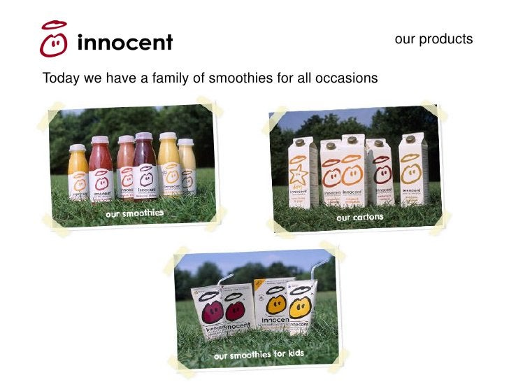 our products  Today we have a family of smoothies for all occasions