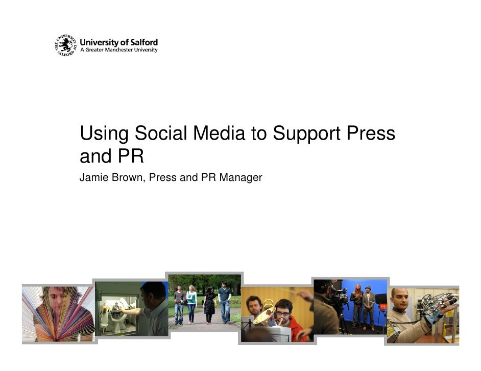 Using Social Media to Support Press and PR Jamie Brown, Press and PR Manager