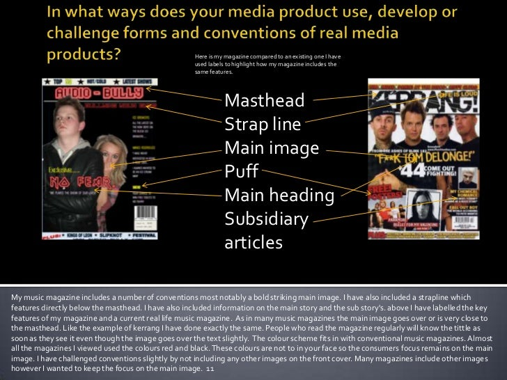 In what ways does your media product use, develop or challenge forms and conventions of real media products?<br />Here is ...