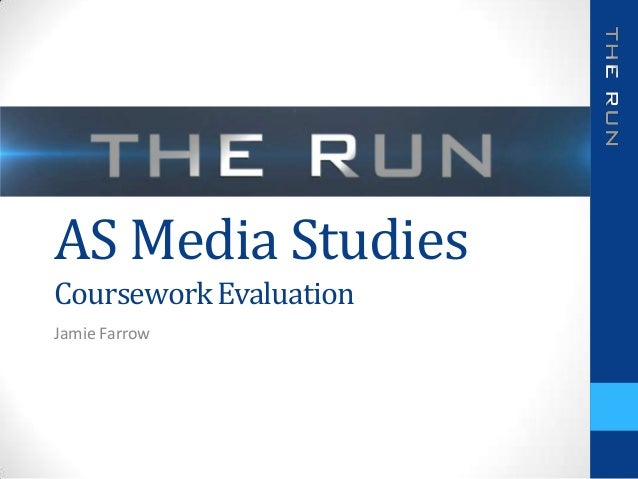 AS Media StudiesCourseworkEvaluationJamie Farrow