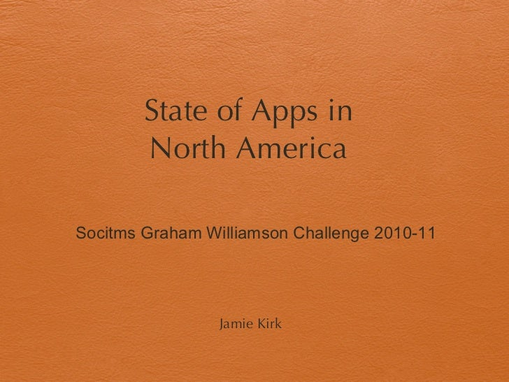 State of Apps in North America Socitms Graham Williamson Challenge 2010-11 Jamie Kirk