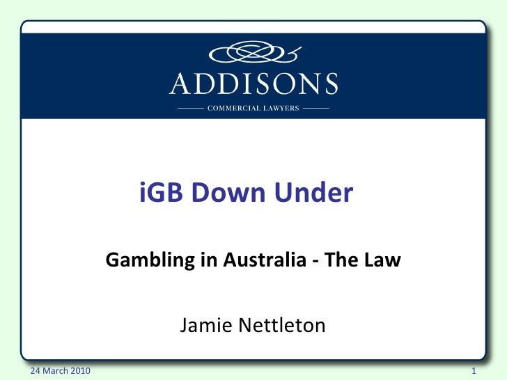 iGB Down Under  Gambling in Australia - The Law Jamie Nettleton
