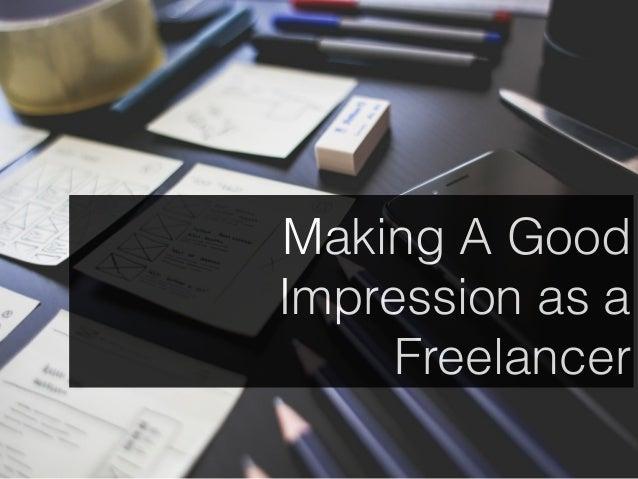Making A Good Impression as a Freelancer