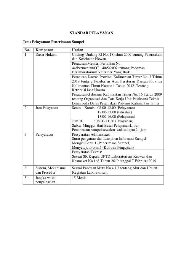 STANDAR PELAYANAN Jenis Pelayanan: Penerimaan Sampel No. Komponen Uraian 1 Dasar Hukum Undang-Undang RI No. 18 tahun 2009 ...